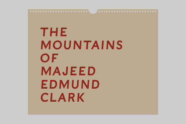 The Mountains of Majeed / Edmund Clark