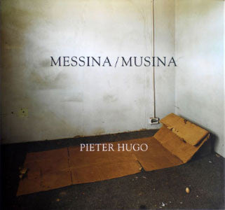 Messina Musina / Pieter Hugo / SOLD OUT