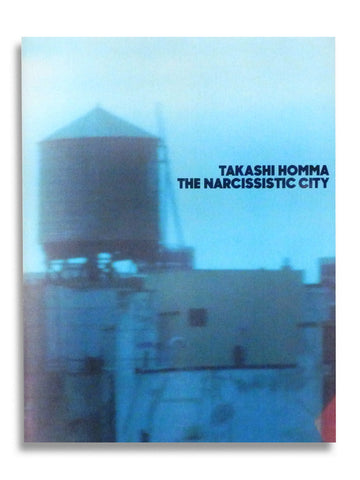 The Narcissistic City / Takashi Homma