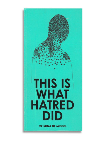 This is what hatred did / Cristina de Middel