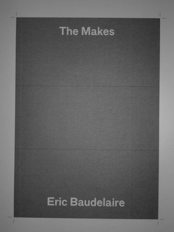 THE MAKES / Eric Baudelaire