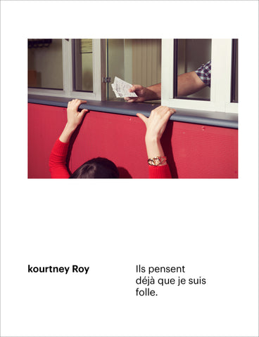 Ils pensent deja que je suis folle / Kourtney Roy
