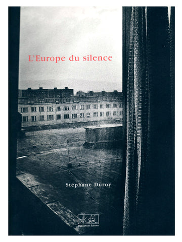L'Europe du Silence / Stéphane Duroy / SIGNED