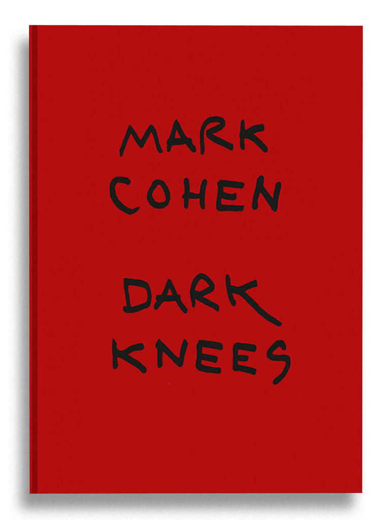 DARK KNEES / Mark Cohen / SOLD OUT