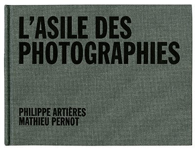 L'Asile des Photographies / Mathieu Pernot / SOLD OUT