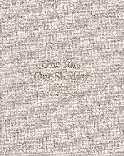 One Sun, One Shadow / Shane Lavalette - Signed