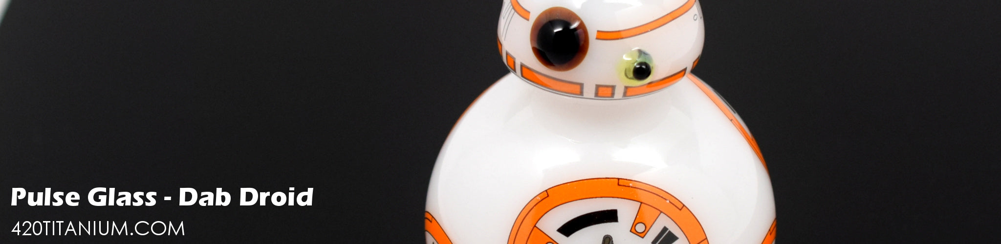 Pulse Glass BB-8 Dab Droid