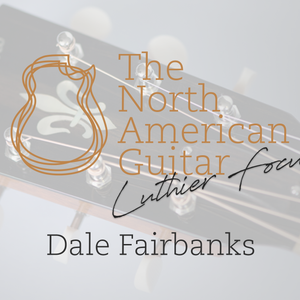 Luthier Focus: Dale Fairbanks