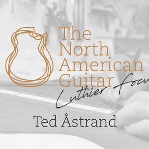 Luthier Focus: Ted Åstrand