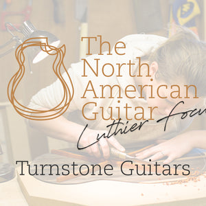 Luthier Focus: Turnstone Guitars