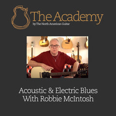 Acoustic & Electric Blues Guitar With Robbie McIntosh