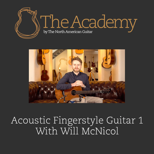 Acoustic Fingerstyle Guitar 1 With Will McNicol