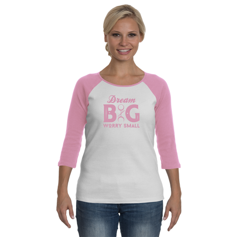 Dream Big Worry Small - PINK -Long Sleeves