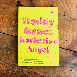 Daddy Issues | Katherine Angel