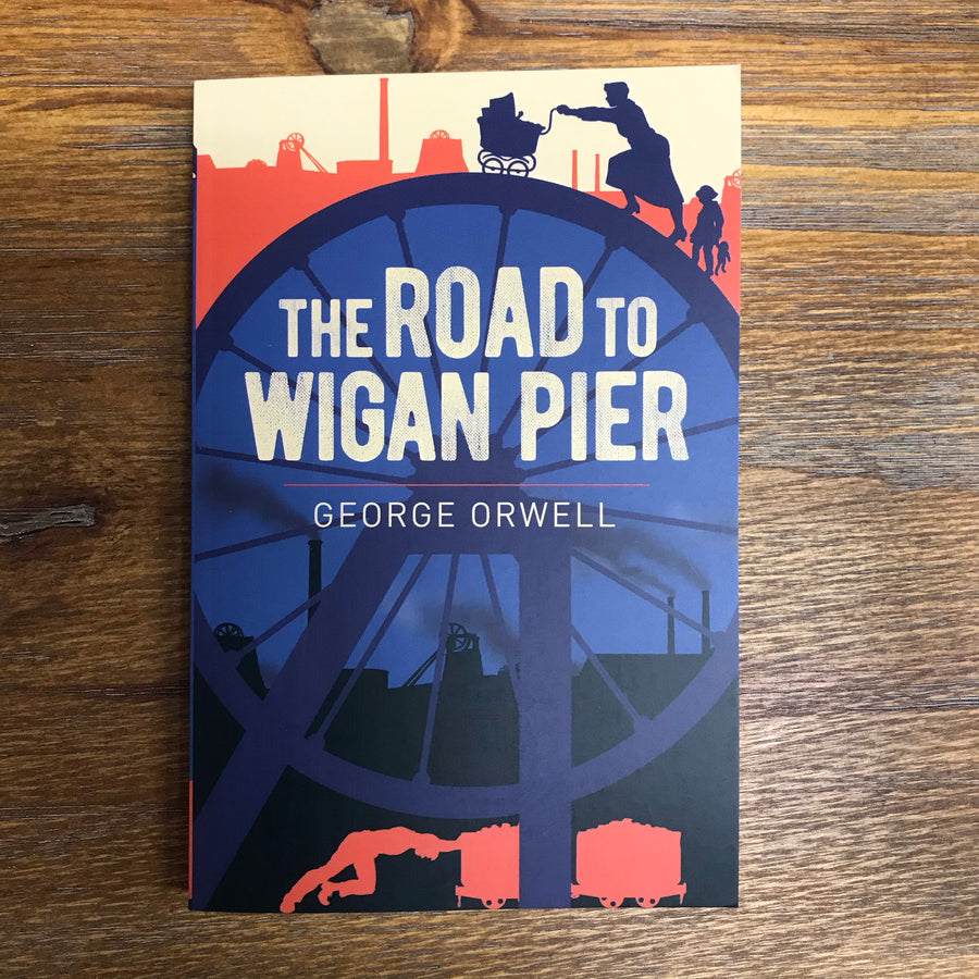 The Road To Wigan Pier | George Orwell