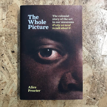 The Whole Picture | Alice Procter