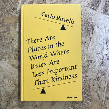 There Are Places In The World Where Rules Are Less Important Than Kindness | Carlo Rovelli