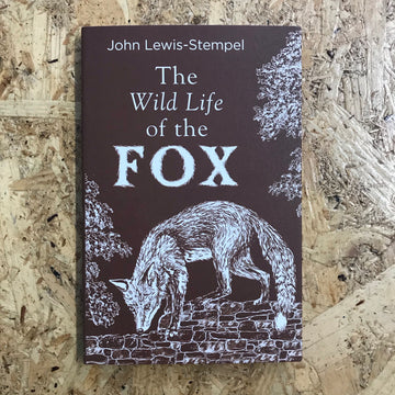 The Wild Life Of The Fox | John Lewis-Stempel