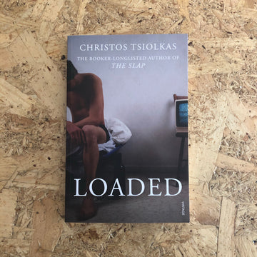 Loaded | Christos Tsiolkas