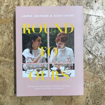 Round To Ours | Laura Jackson & Alice Levine