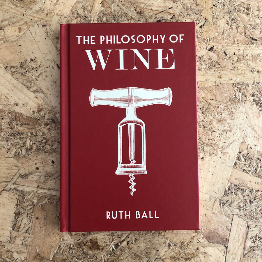 The Philosophy Of Wine | Ruth Ball