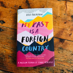 My Past Is A Foreign Country | Zeba Talkhani