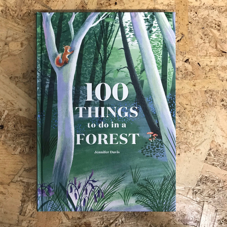 100 Things To Do In A Forest | Jennifer Davis