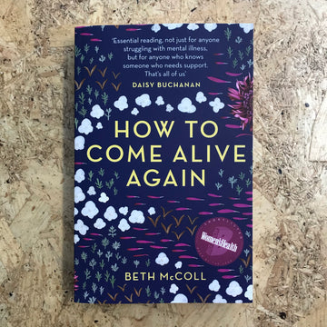 How To Come Alive Again | Beth McColl