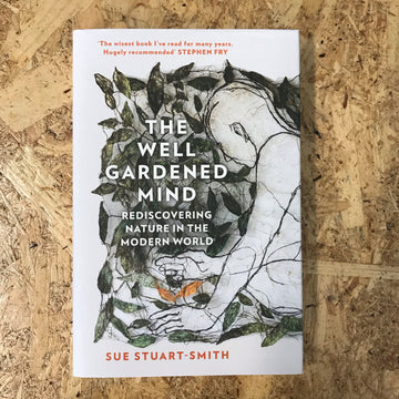 The Well Gardened Mind | Sue Stuart-Smith