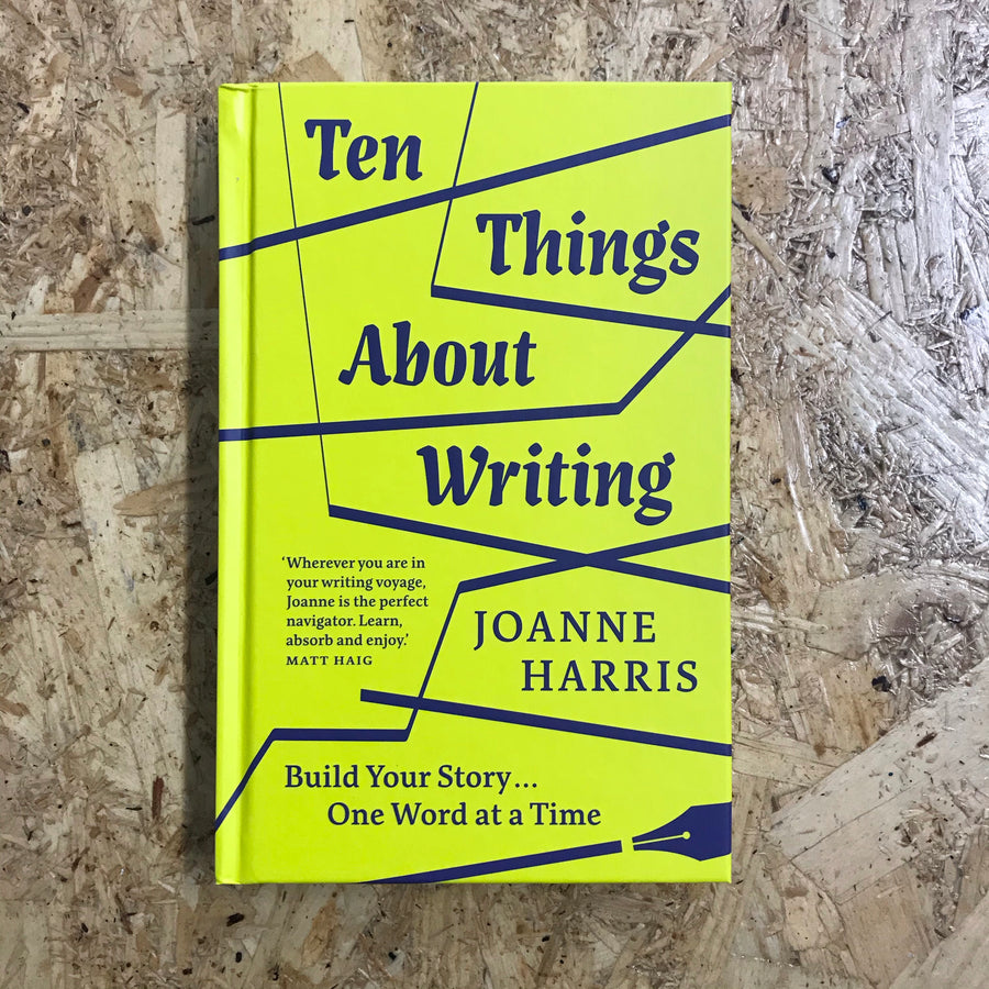 Ten Things About Writing | Joanne Harris