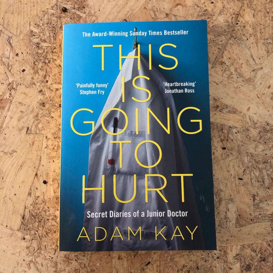 This Is Going To Hurt | Adam Kay