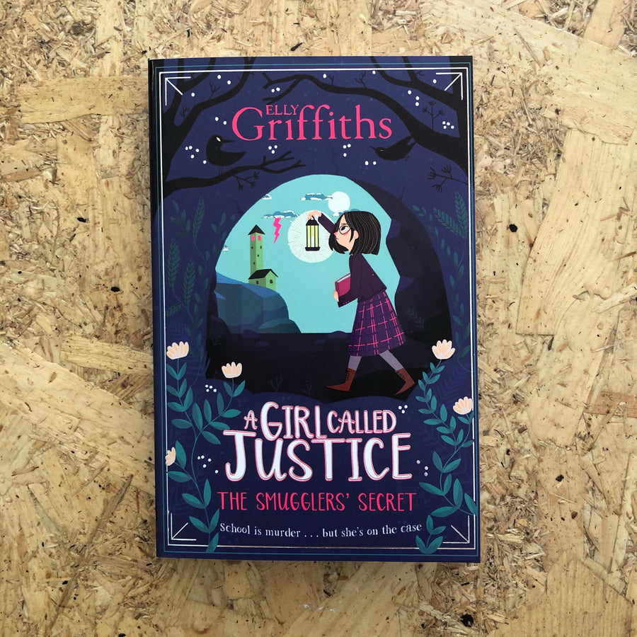 A Girl Called Justice: The Smugglers' Secret | Elly Griffiths