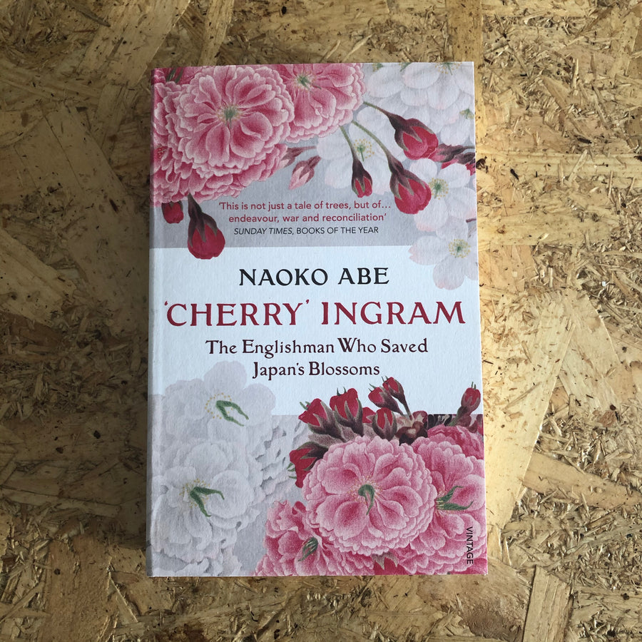 'Cherry' Ingram: The Englishman Who Saved Japan's Blossoms | Naoko Abe