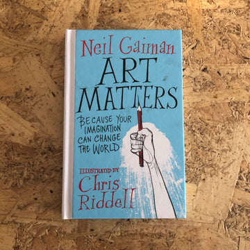 Art Matters | Neil Gaiman & Chris Riddell