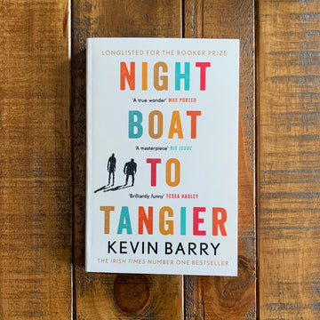 Night Boat to Tangier | Kevin Barry