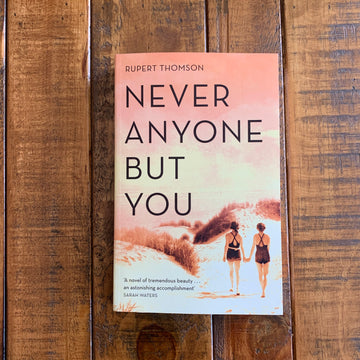 Never Anyone But You | Rupert Thomson