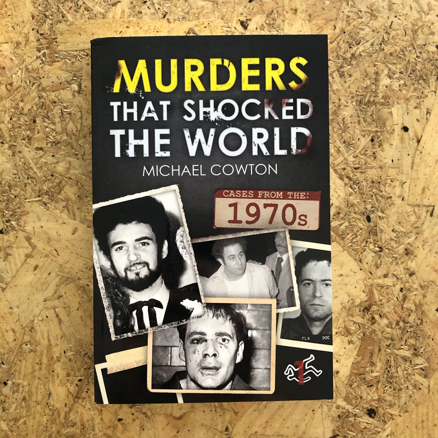 Murders That Shocked The World | Michael Cowton