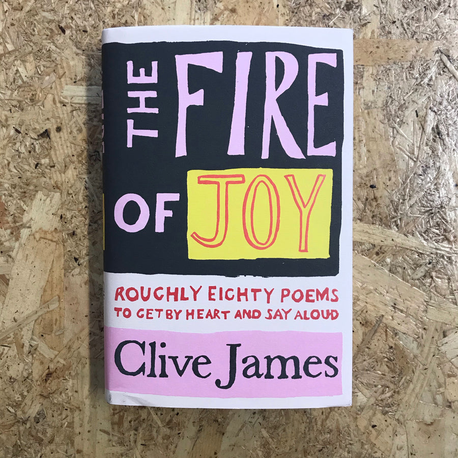 The Fire Of Joy | Clive James