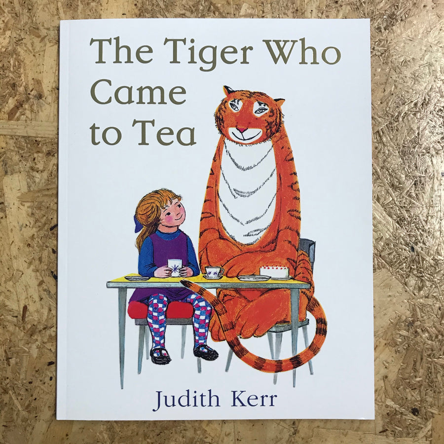 The Tiger Who Came To Tea | Judith Kerr