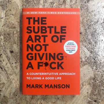 The Subtle Art Of Not Giving A F*ck | Mark Manson