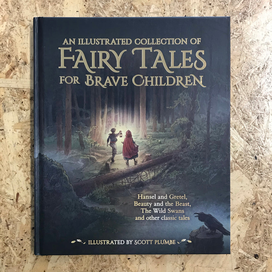 An Illustrated Collection Of Fairy Tales For Brave Children | Scott Plumbe