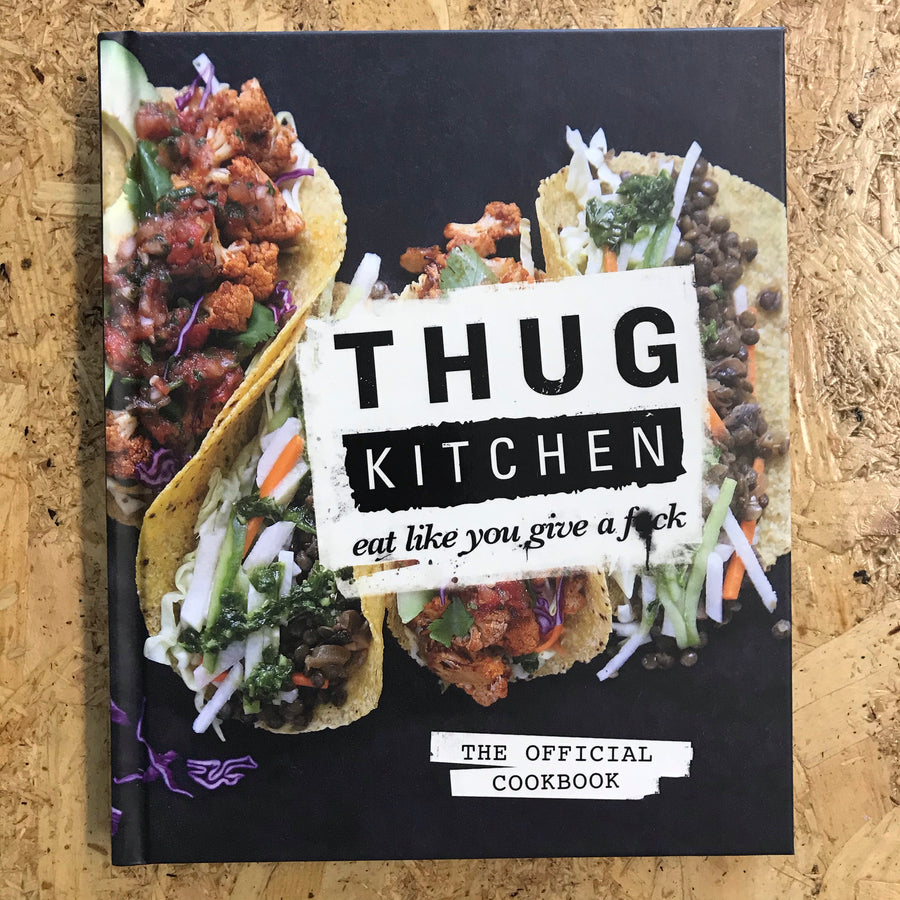 Eat Like You Give A F*ck | Thug Kitchen