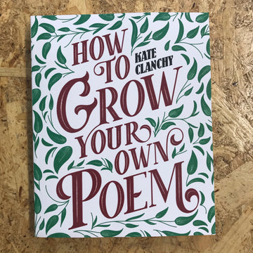 How To Grow Your Own Poem | Kate Clanchy