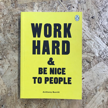 Work Hard & Be Nice To People | Anthony Burrill