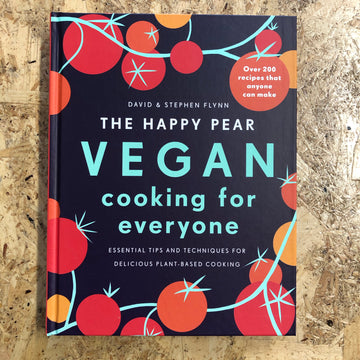 The Happy Pear: Vegan Cooking For Everyone | David & Stephen Flynn