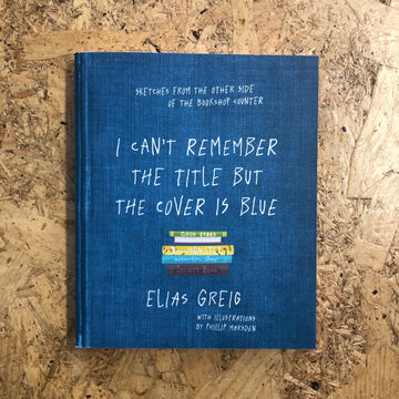 I Can't Remember The Title But The Cover Is Blue | Elias Greig