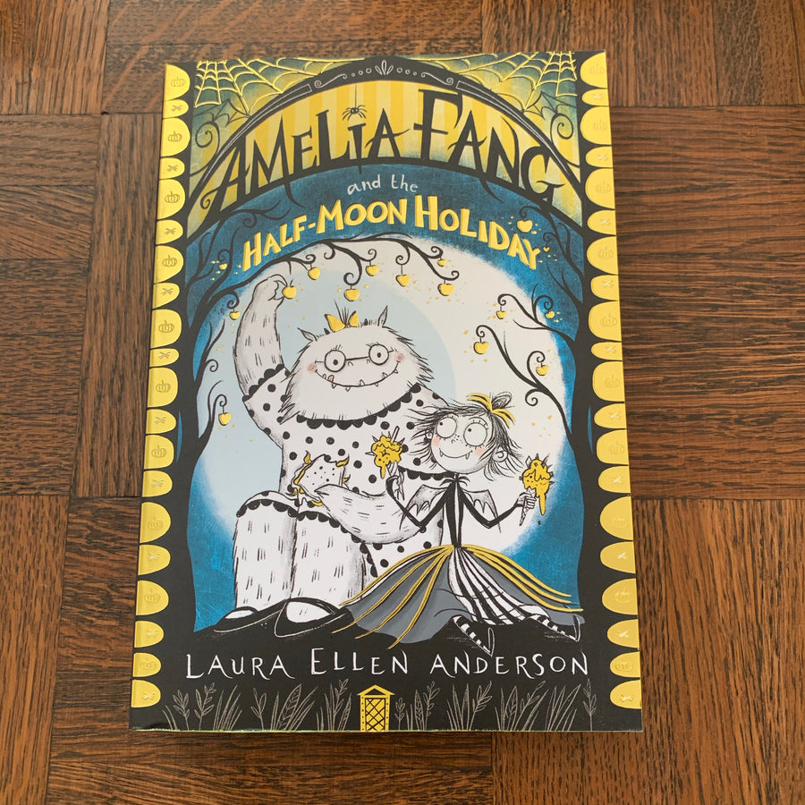 Amelia Fang and the Half-Moon Holiday | Laura Ellen Anderson
