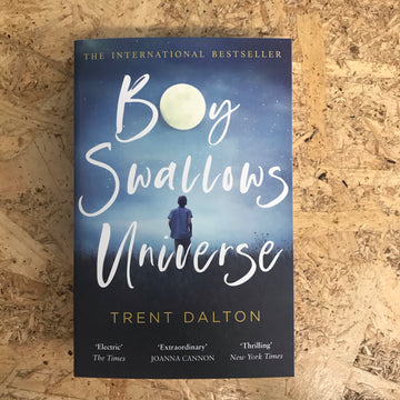Boy Swallows Universe | Trent Dalton