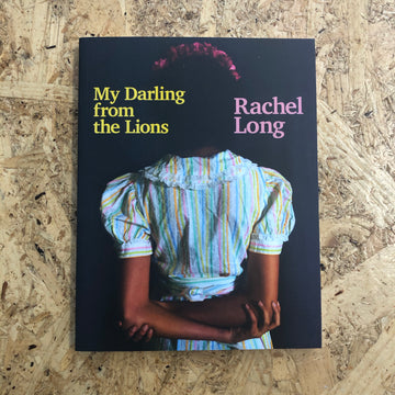 My Darling From The Lions | Rachel Long