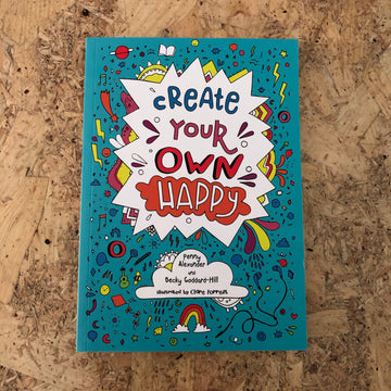 Create Your Own Happy | Penny Alexander & Becky Goddard-Hill